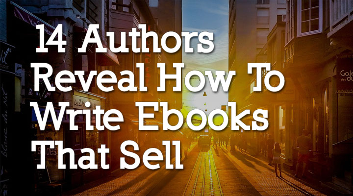 authors reveal how to write ebooks that sell