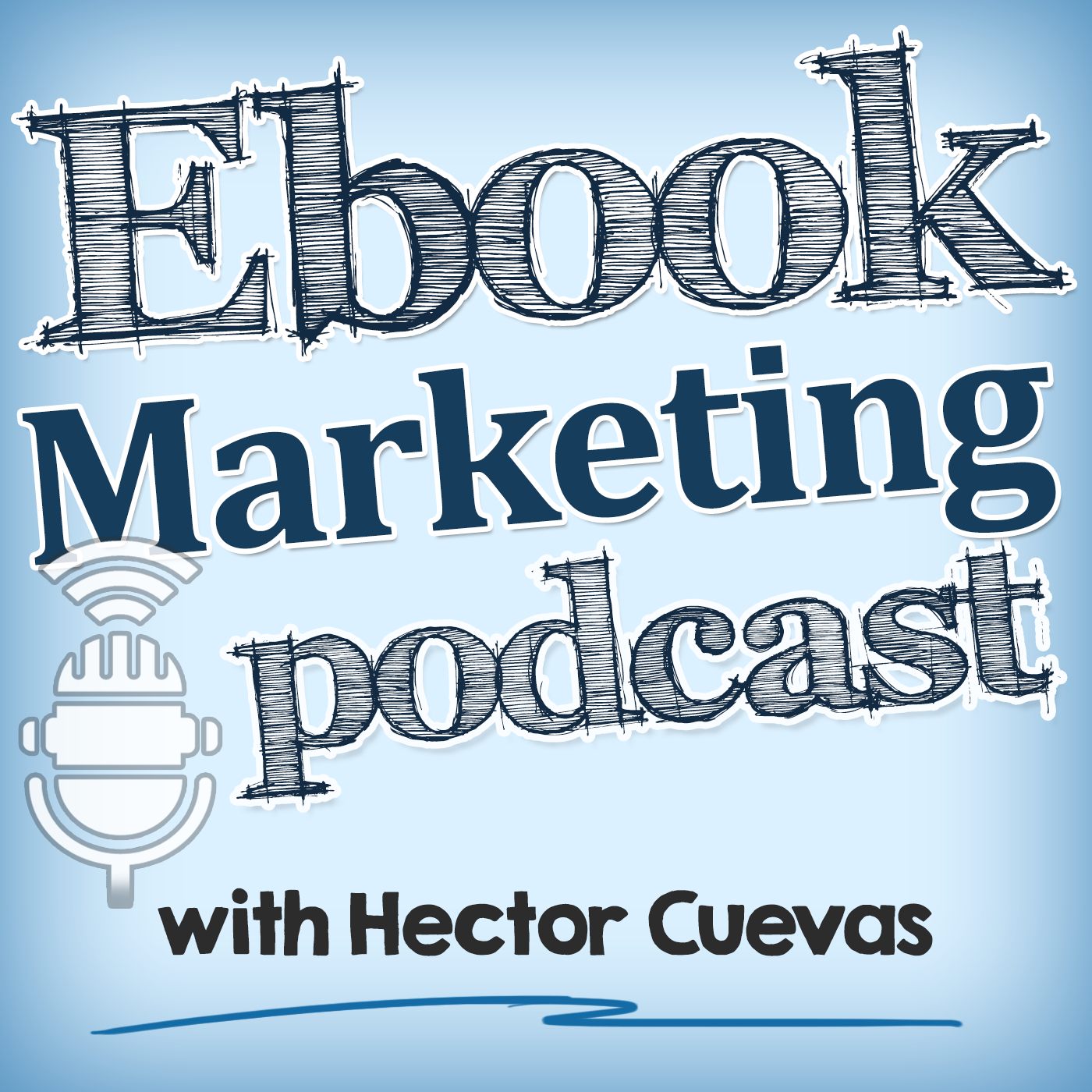 Ebook Marketing Podcast: Book Marketing | Digital Publishing | Blogging | Podcasting
