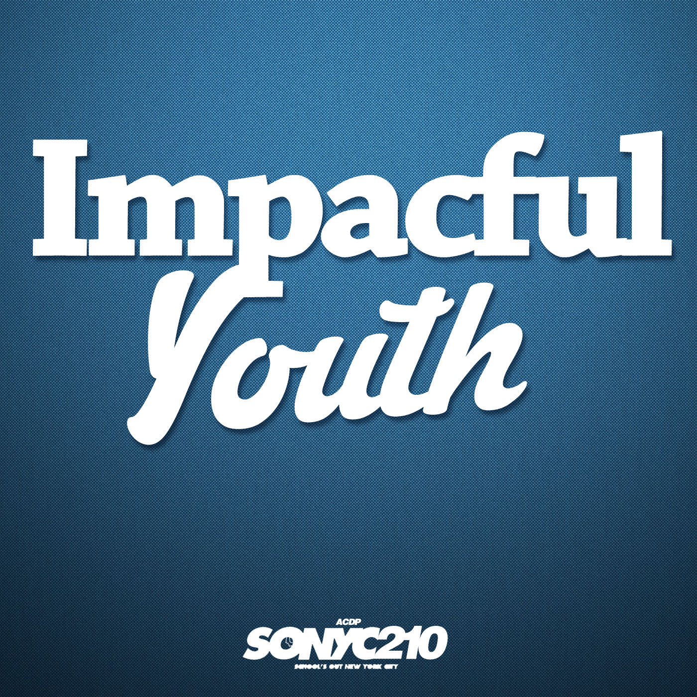 ACDP SONYC Impactful Youth Podcast
